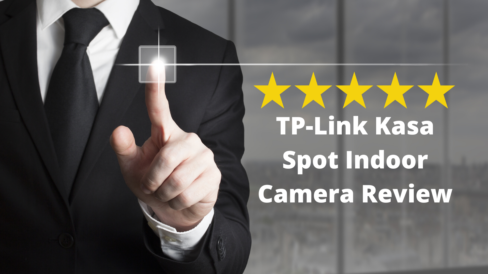 TP-Link Kasa Spot Indoor Camera Review