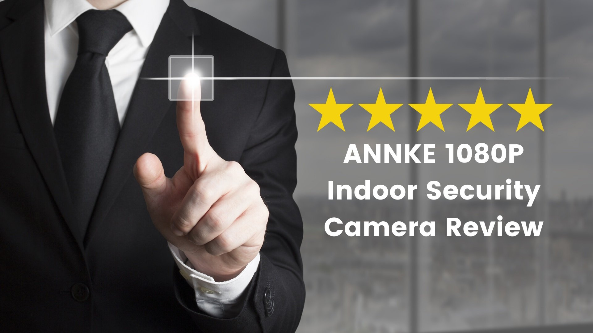 ANNKE 1080P Indoor Security Camera Review