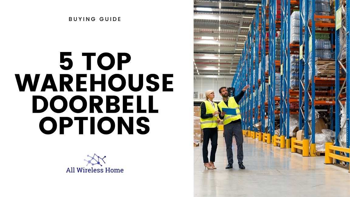 Top Warehouse doorbell options