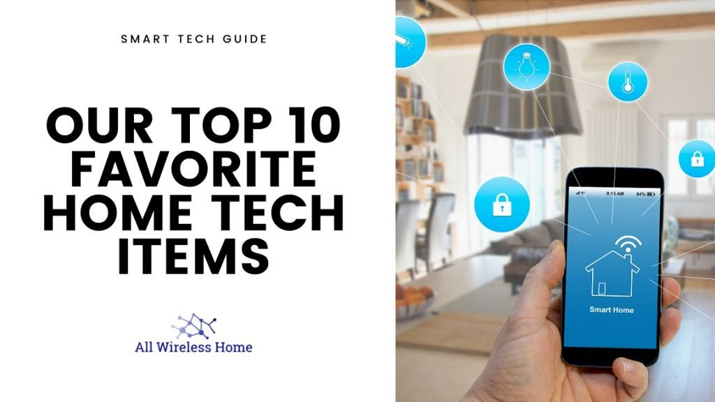 Our Top 10 Favorite Home Tech Items